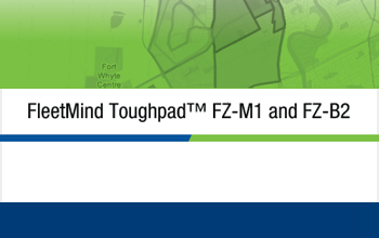 FleetMind Toughpad™ FZ-M1 and FZ-B2