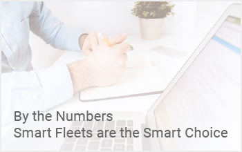 By the Numbers Smart Fleets are the Smart Choice